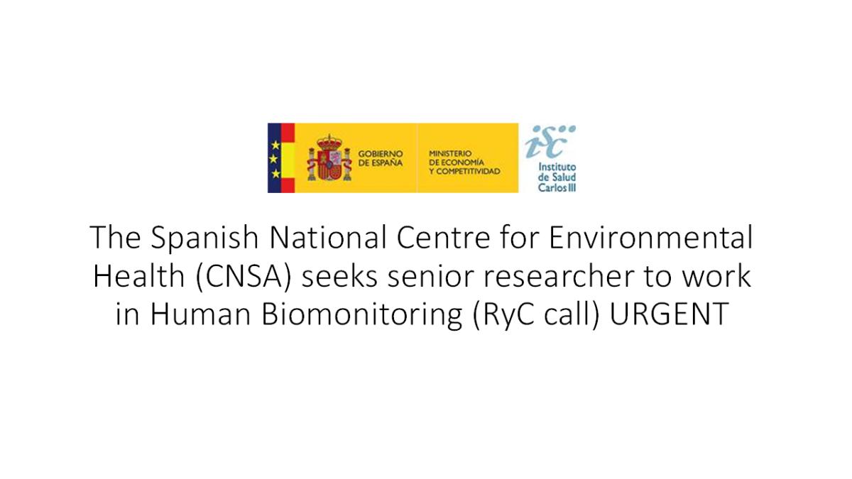 Anuncio URGENTE: El Área de Toxicología Ambiental del CNSA busca candidato Ramón y Cajal para la línea de Biomonitorización Humana